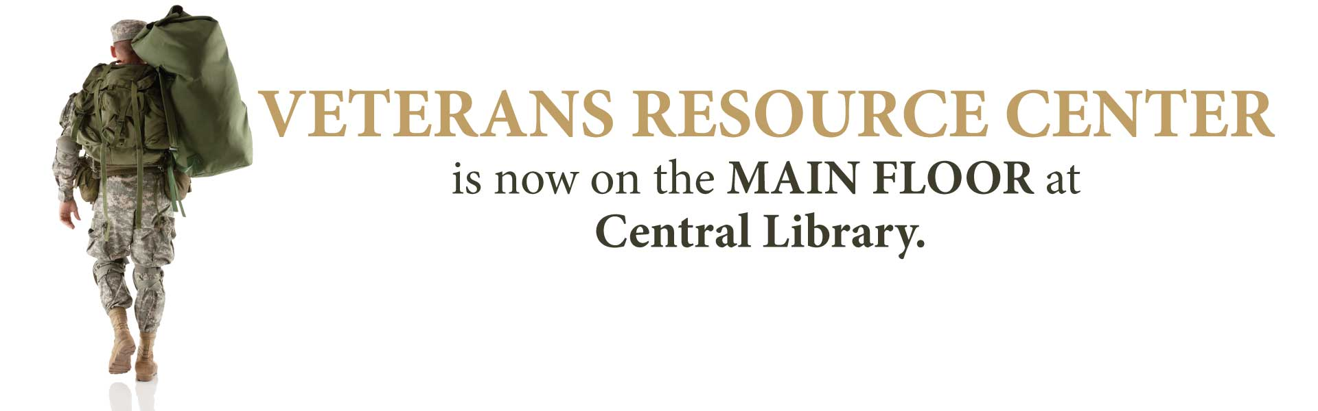 Veterans Resource Center relocated to the Main Floor of the Central Library