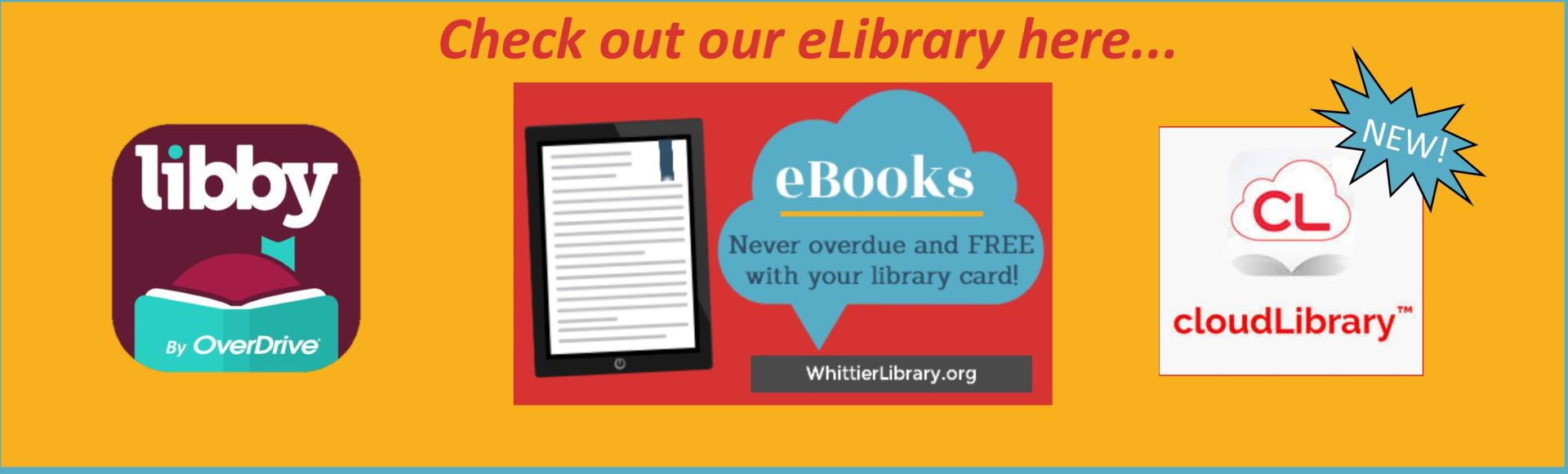 Libby logo and cloudLibrary logo check out our eBooks always available at WhittierLibrary.org